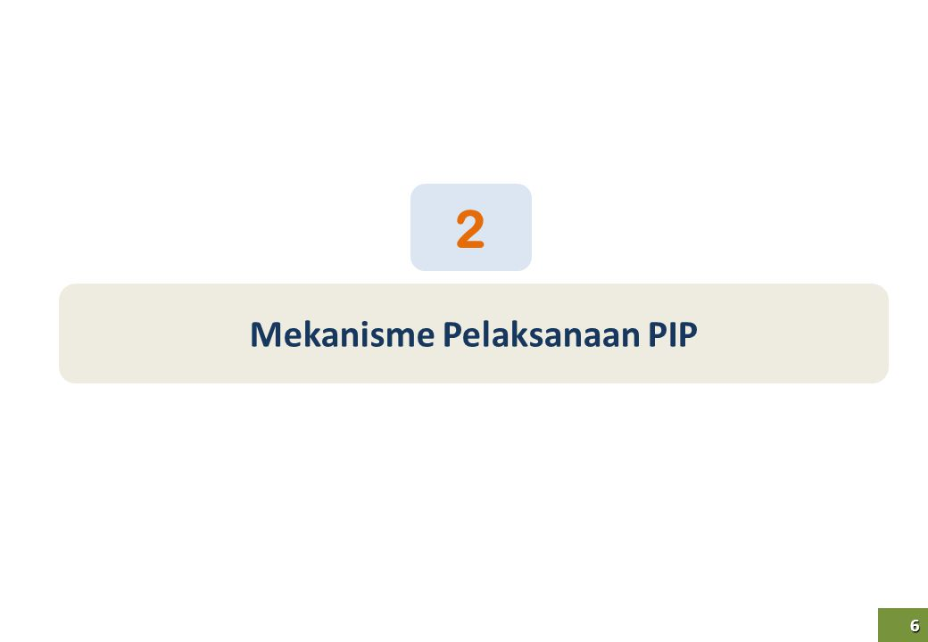 6 6 Mekanisme Pelaksanaan PIP 2