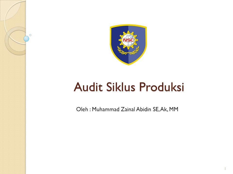 Perancangan Program Audit Untuk Pengujian Pengendalian POLITEKNIK NSC Transaksi Manufaktur Program Audit Prosedur AuditKertas Kerja TglPelaksana Keberadaan atau Keterjadian 1.