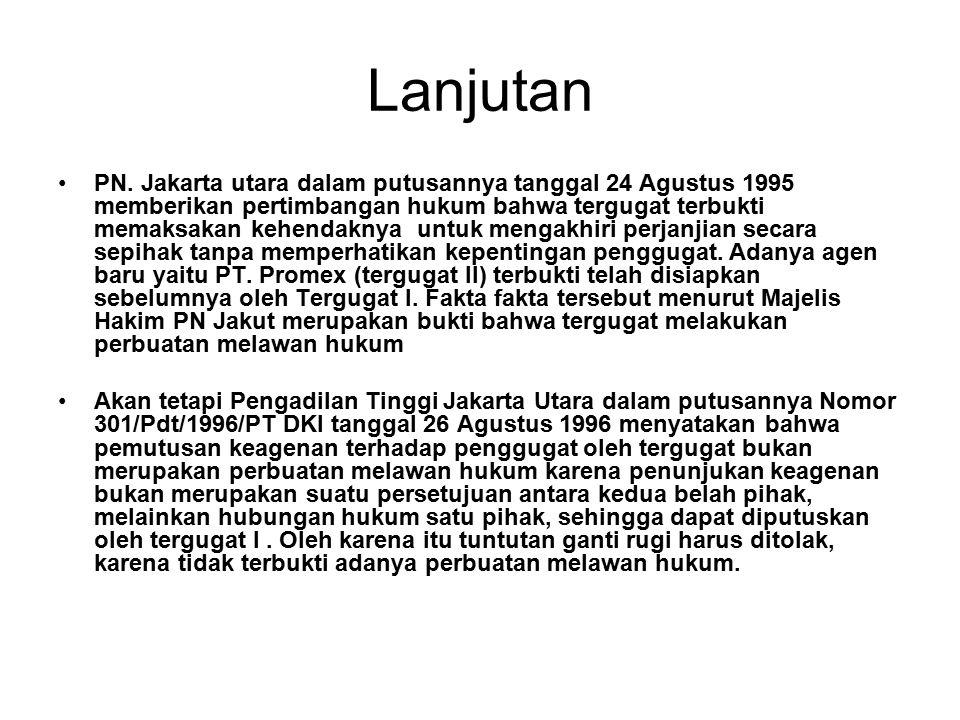 Lanjutan PN. Jakarta utara dalam putusannya tanggal 24 Agustus 1995 memberikan pertimbangan hukum bahwa tergugat terbukti memaksakan kehendaknya untuk