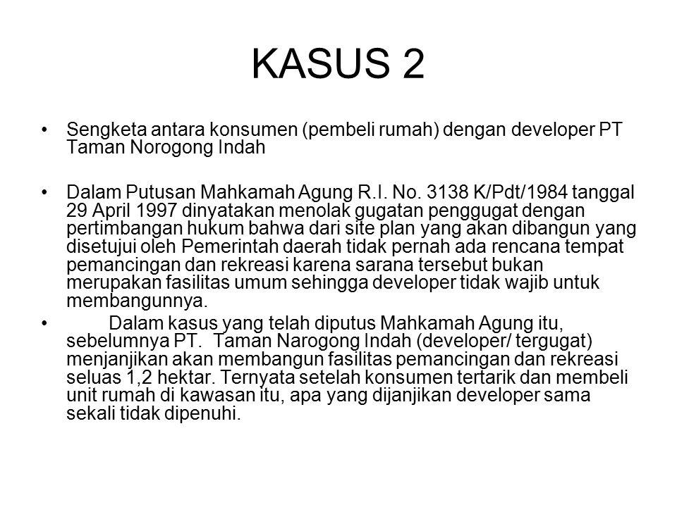 KASUS 2 Sengketa antara konsumen (pembeli rumah) dengan developer PT Taman Norogong Indah Dalam Putusan Mahkamah Agung R.I. No. 3138 K/Pdt/1984 tangga