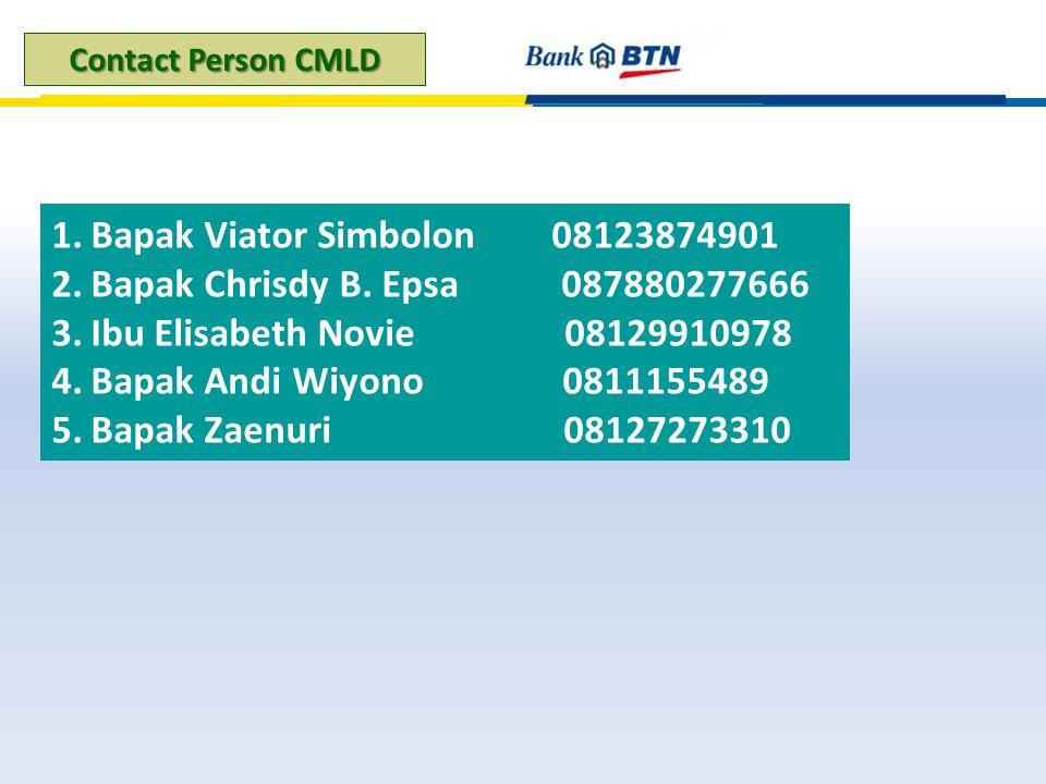 Contact Person CMLD 1.Bapak Viator Simbolon 08123874901 2.Bapak Chrisdy B. Epsa 087880277666 3.Ibu Elisabeth Novie 08129910978 4.Bapak Andi Wiyono 081