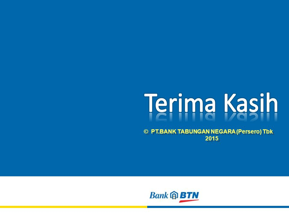 © PT.BANK TABUNGAN NEGARA (Persero) Tbk 2015 © PT.BANK TABUNGAN NEGARA (Persero) Tbk 2015