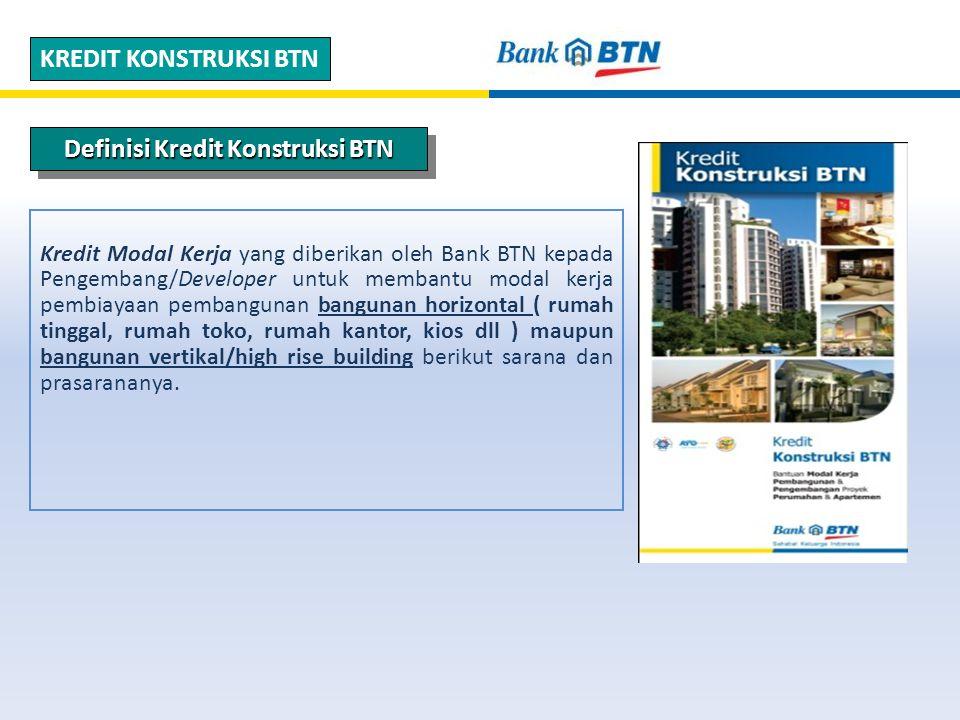 Kredit Modal Kerja yang diberikan oleh Bank BTN kepada Pengembang/Developer untuk membantu modal kerja pembiayaan pembangunan bangunan horizontal ( rumah tinggal, rumah toko, rumah kantor, kios dll ) maupun bangunan vertikal/high rise building berikut sarana dan prasarananya.