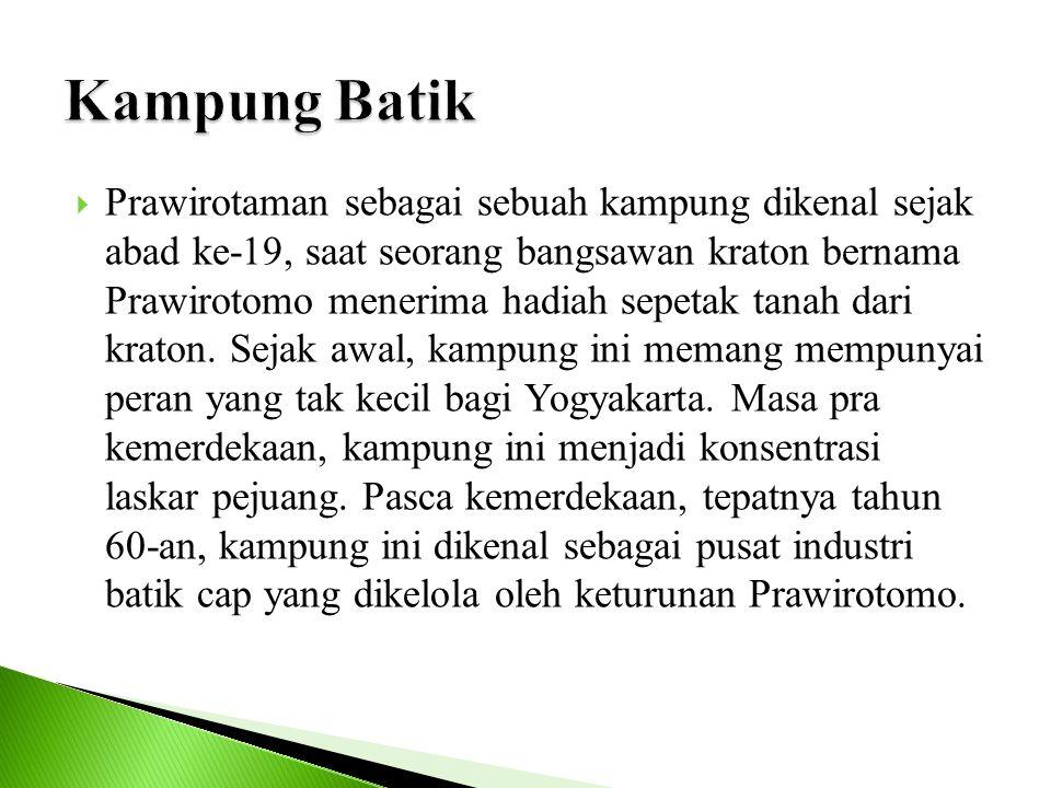  Prawirotaman sebagai sebuah kampung dikenal sejak abad ke-19, saat seorang bangsawan kraton bernama Prawirotomo menerima hadiah sepetak tanah dari k
