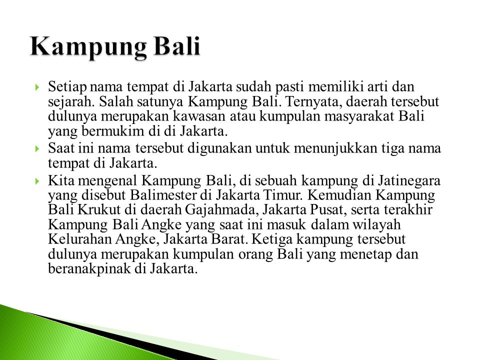  Setiap nama tempat di Jakarta sudah pasti memiliki arti dan sejarah. Salah satunya Kampung Bali. Ternyata, daerah tersebut dulunya merupakan kawasan