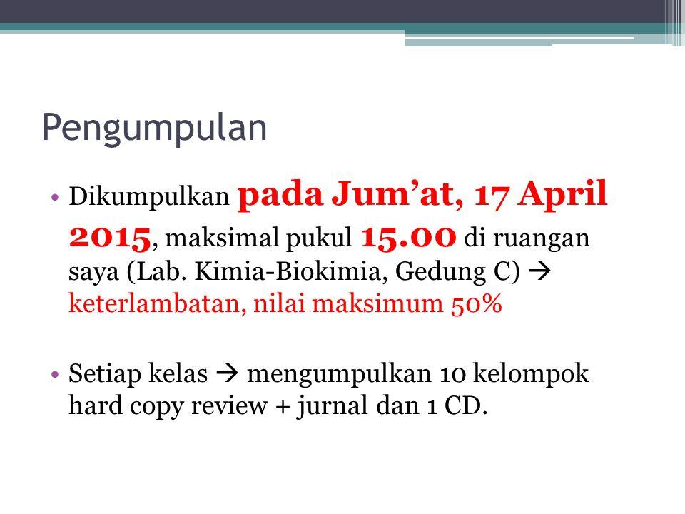 Pengumpulan Dikumpulkan pada Jum'at, 17 April 2015, maksimal pukul 15.00 di ruangan saya (Lab.