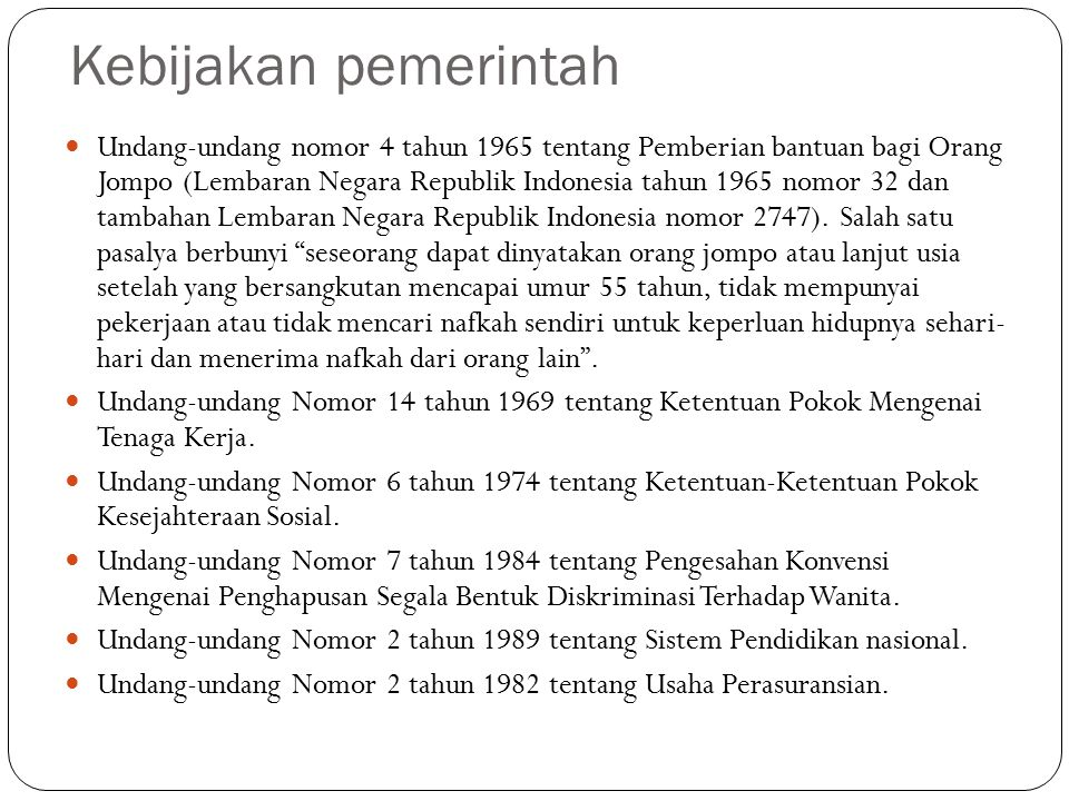 Kebijakan pemerintah Undang-undang nomor 4 tahun 1965 tentang Pemberian bantuan bagi Orang Jompo (Lembaran Negara Republik Indonesia tahun 1965 nomor