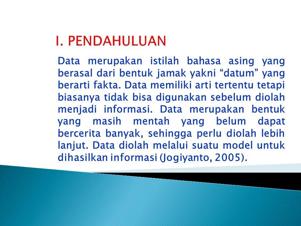"""Data merupakan istilah bahasa asing yang berasal dari bentuk jamak yakni """"datum"""" yang berarti fakta. Data memiliki arti tertentu tetapi biasanya tidak"""