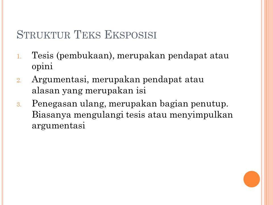 P OLA PENGEMBANGAN TEKS EKSPOSISI 1.Pola pengembangan umum-khusus (deduksi) 2.