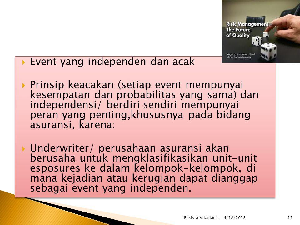  Event yang independen dan acak  Prinsip keacakan (setiap event mempunyai kesempatan dan probabilitas yang sama) dan independensi/ berdiri sendiri m