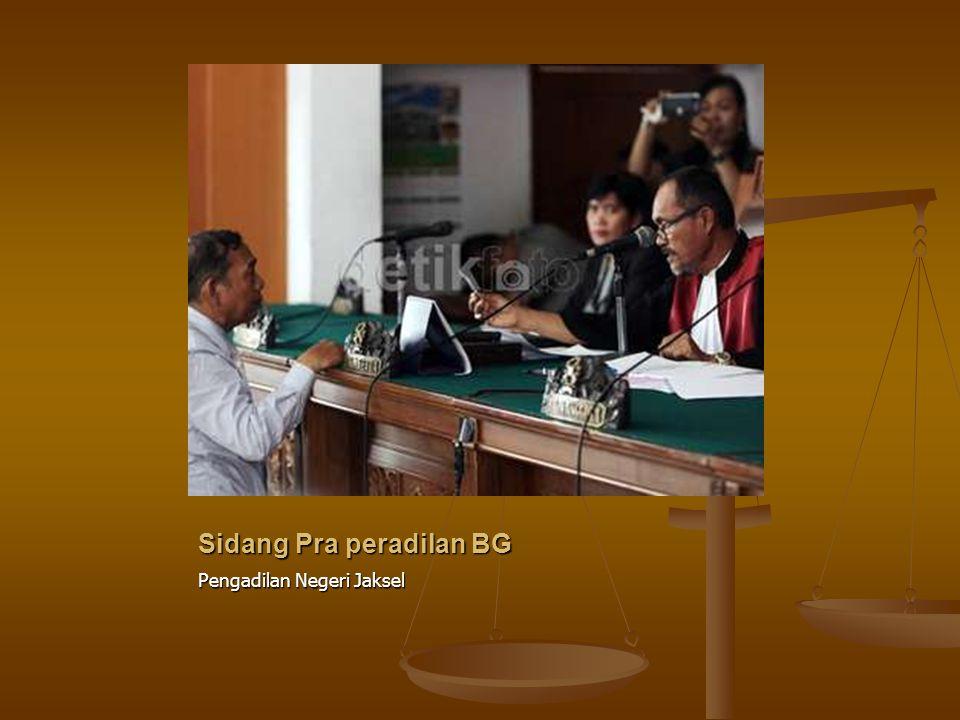 Sidang Pra peradilan BG Pengadilan Negeri Jaksel