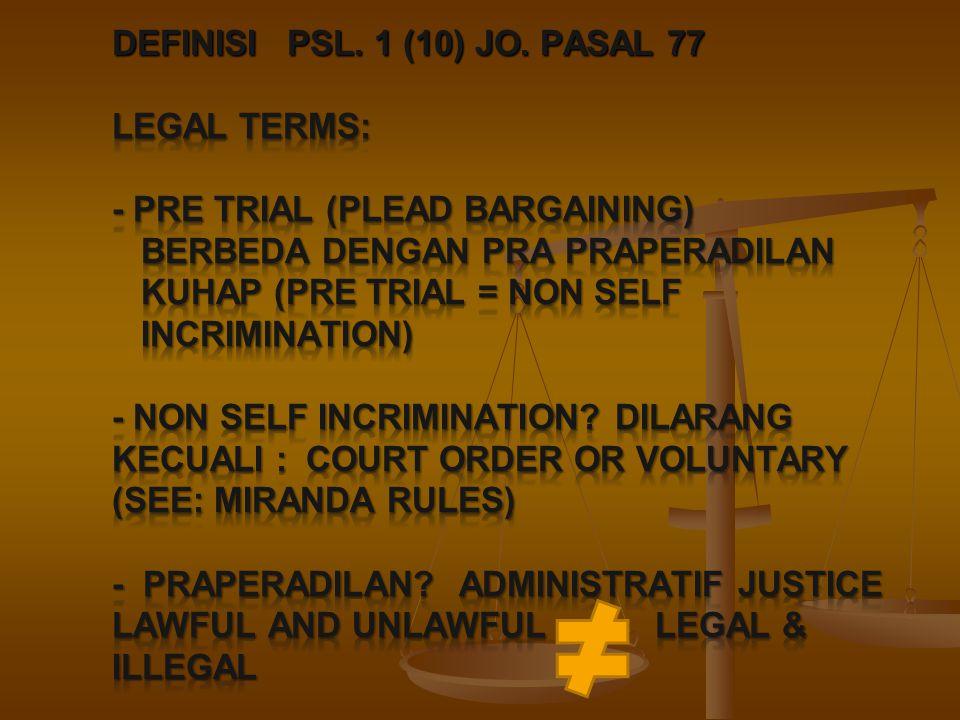Upaya Hukum: Ps.83 Putusan MK: tidak ada upaya hukum atas putusan praperadilan.