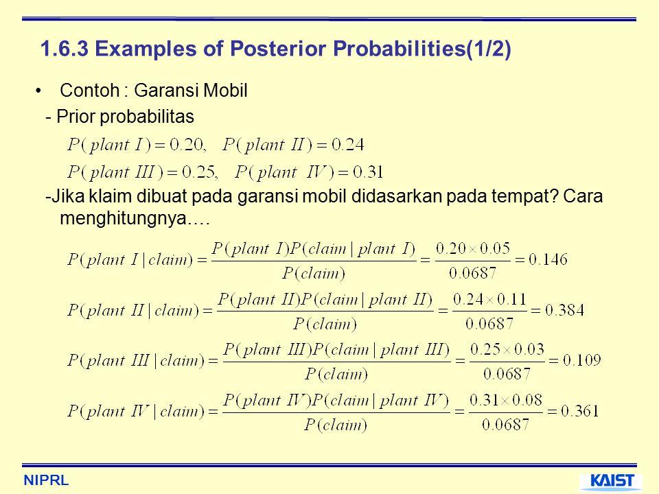 NIPRL 1.6.3 Examples of Posterior Probabilities(1/2) Contoh : Garansi Mobil - Prior probabilitas -Jika klaim dibuat pada garansi mobil didasarkan pada tempat.
