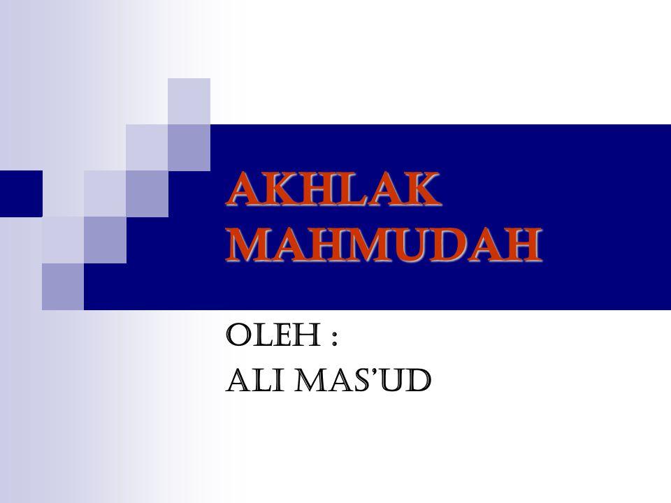 Akhlak Mahmudah/Karimah disebut juga perilaku-perilaku yang terpuji, bisa juga disebut dengan budi pekerti yang luhur.