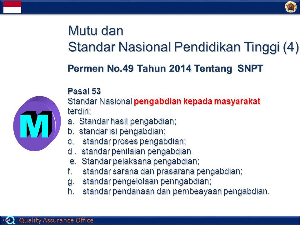 Quality Assurance Office Mutu dan Standar Nasional Pendidikan Tinggi (4) Permen No.49 Tahun 2014 Tentang SNPT Pasal 53 Standar Nasional pengabdian kep