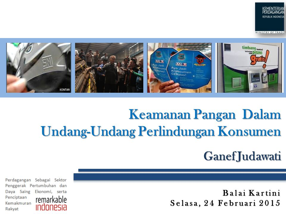 Keamanan Pangan Dalam Undang-Undang Perlindungan Konsumen Ganef Judawati Balai Kartini Selasa, 24 Februari 2015
