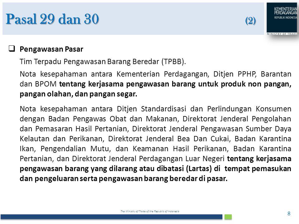 The Ministry of Trade of the Republic of Indonesia 8  Pengawasan Pasar Tim Terpadu Pengawasan Barang Beredar (TPBB). Nota kesepahaman antara Kementer