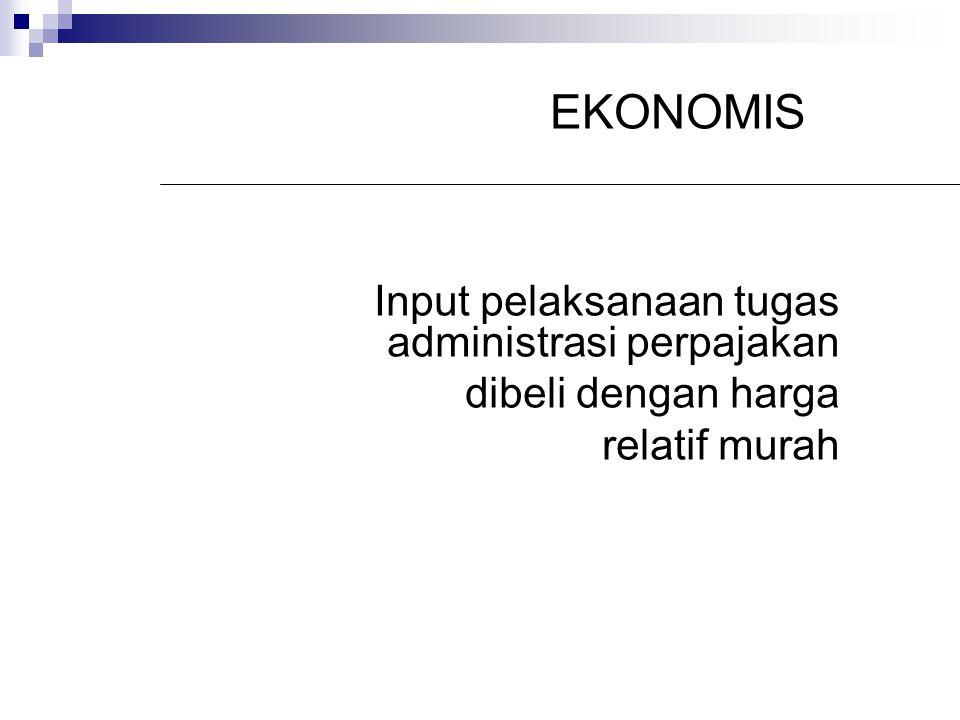 MANAJEMEN PERPAJAKAN HARUS: Ekonomis Efisien Efektif