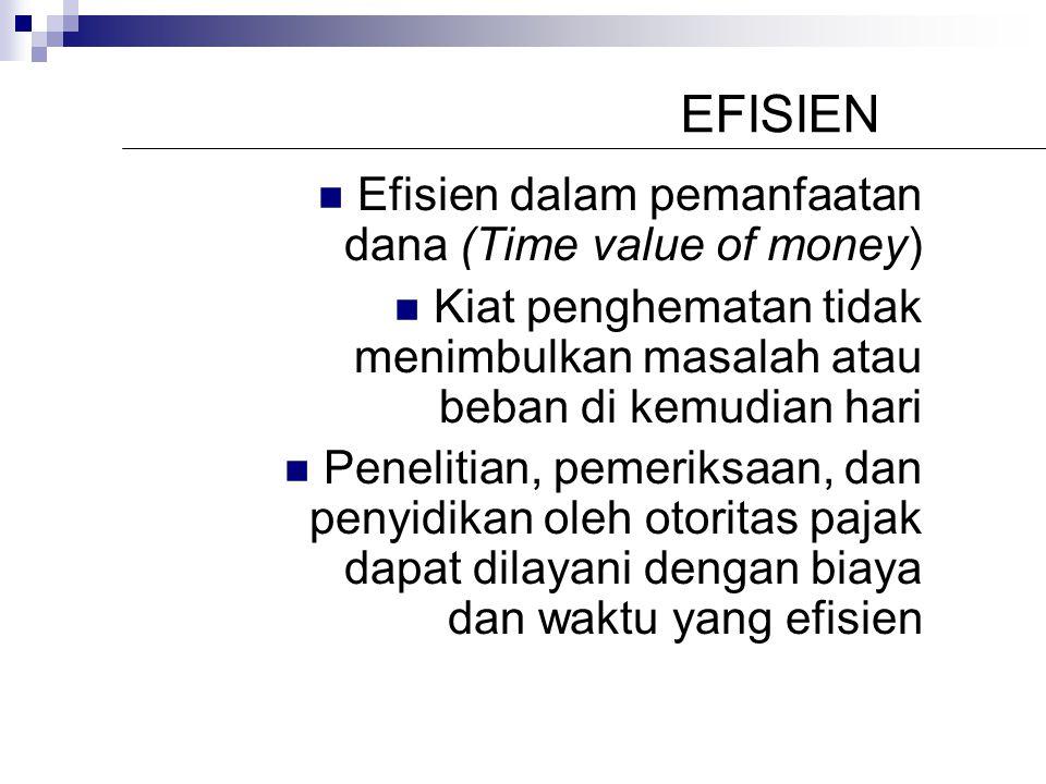 EKONOMIS Input pelaksanaan tugas administrasi perpajakan dibeli dengan harga relatif murah