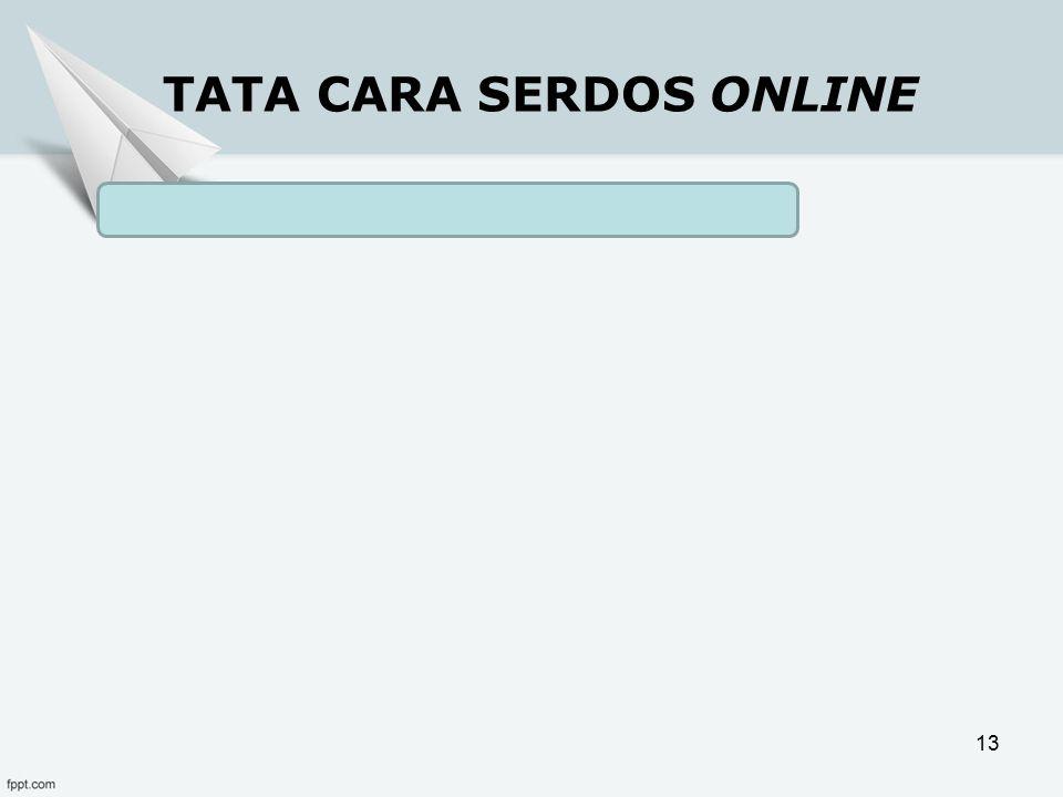 TATA CARA SERDOS ONLINE 13