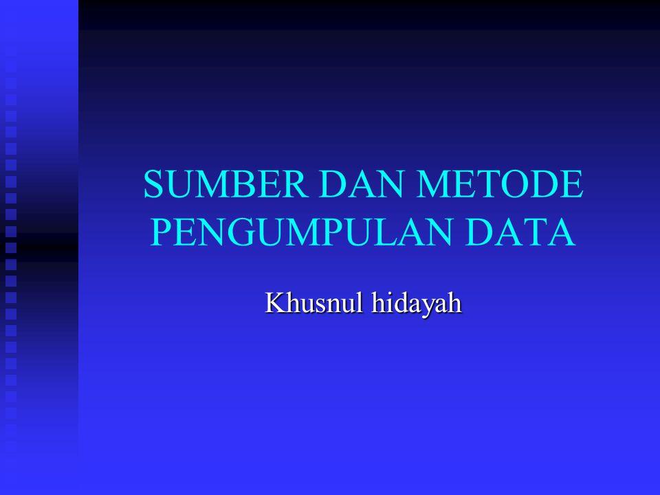 JENIS DATA JENIS DATA PENELITIAN TERKAIT DENGAN SUMBER DATA DAN PEMILIHAN METODE PENGUMPULAN DATA JENIS DATA PENELITIAN TERKAIT DENGAN SUMBER DATA DAN PEMILIHAN METODE PENGUMPULAN DATA DATA PENELITIAN DAPAT DIBEDAKAN MENJADI 3 JENIS DATA PENELITIAN DAPAT DIBEDAKAN MENJADI 3 JENIS 1.
