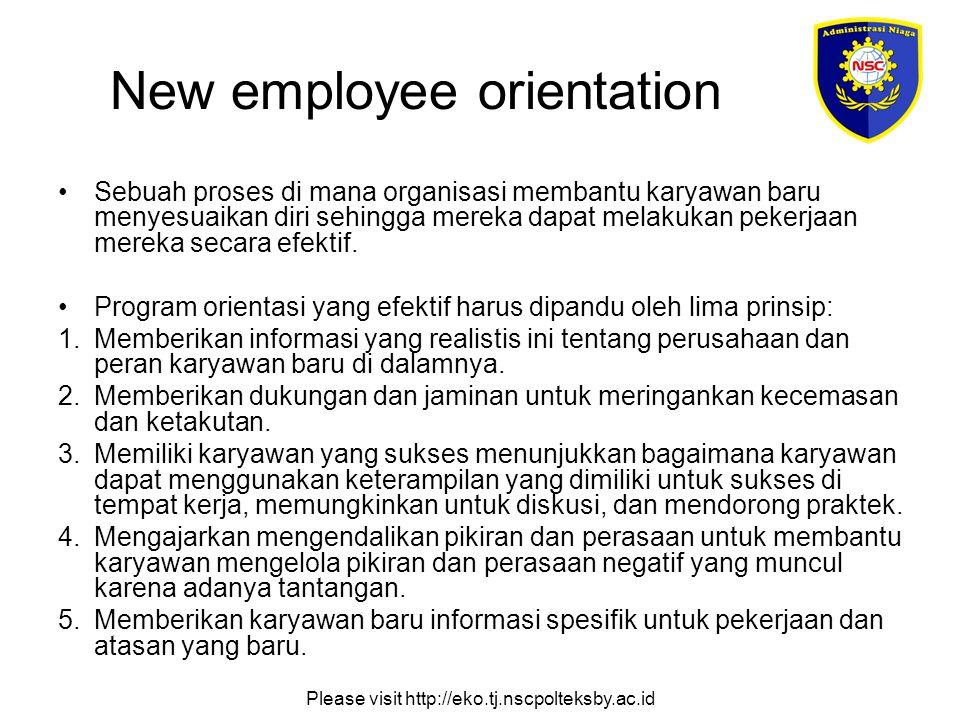 Please visit http://eko.tj.nscpolteksby.ac.id New employee orientation Sebuah proses di mana organisasi membantu karyawan baru menyesuaikan diri sehingga mereka dapat melakukan pekerjaan mereka secara efektif.