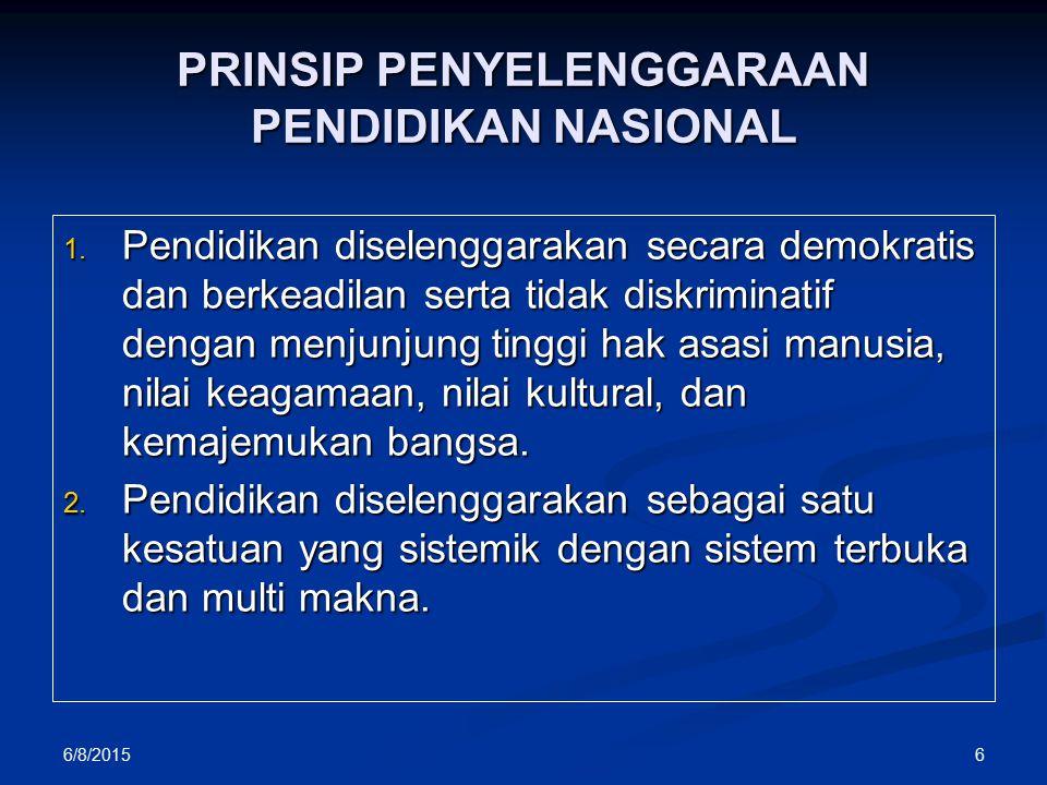 PRINSIP PENYELENGGARAAN PENDIDIKAN NASIONAL 1.
