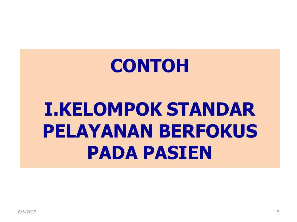 CONTOH I.KELOMPOK STANDAR PELAYANAN BERFOKUS PADA PASIEN 6/8/20155