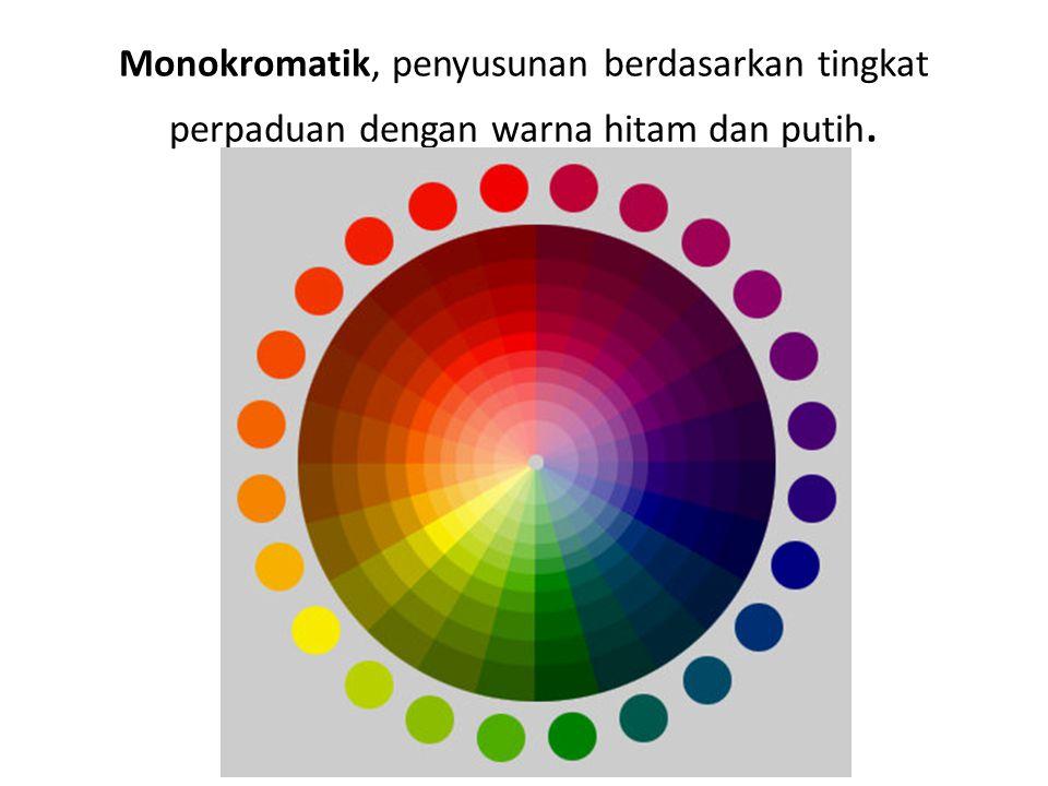 Monokromatik, penyusunan berdasarkan tingkat perpaduan dengan warna hitam dan putih.
