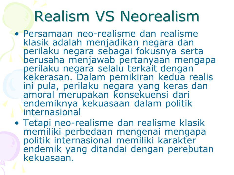 Persamaan neo-realisme dan realisme klasik adalah menjadikan negara dan perilaku negara sebagai fokusnya serta berusaha menjawab pertanyaan mengapa pe