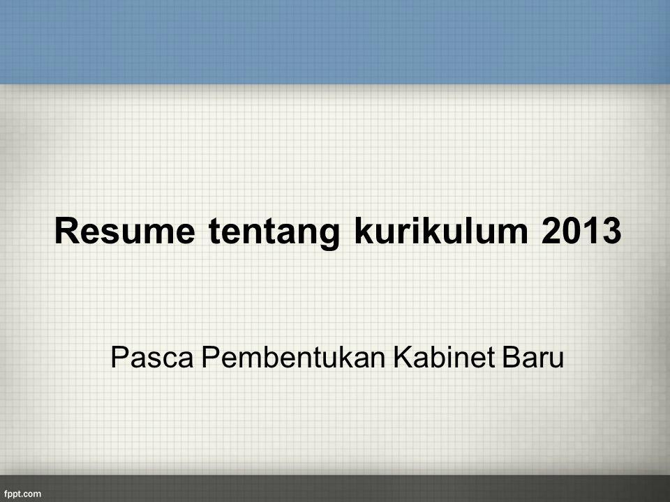 Resume tentang kurikulum 2013 Pasca Pembentukan Kabinet Baru