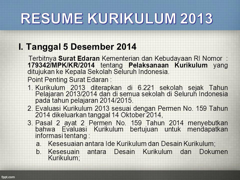 I. Tanggal 5 Desember 2014 Terbitnya Surat Edaran Kementerian dan Kebudayaan RI Nomor : 179342/MPK/KR/2014 tentang Pelaksanaan Kurikulum yang ditujuka