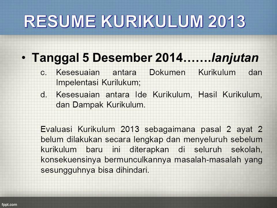 Tanggal 5 Desember 2014…….lanjutan c.Kesesuaian antara Dokumen Kurikulum dan Impelentasi Kurilukum; d.Kesesuaian antara Ide Kurikulum, Hasil Kurikulum