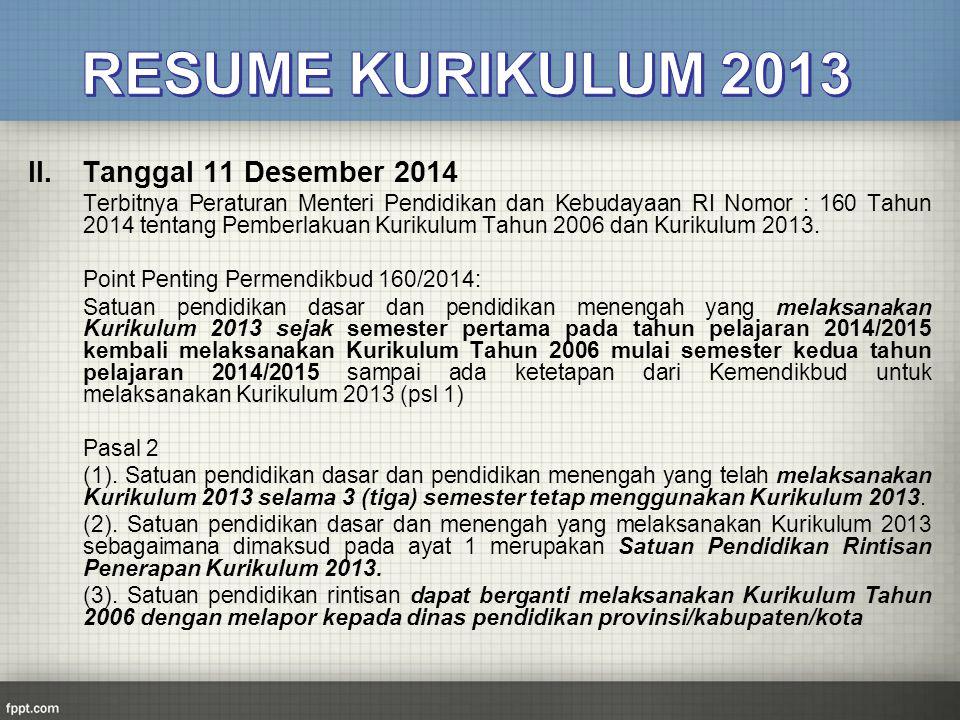 II.Tanggal 11 Desember 2014 Terbitnya Peraturan Menteri Pendidikan dan Kebudayaan RI Nomor : 160 Tahun 2014 tentang Pemberlakuan Kurikulum Tahun 2006
