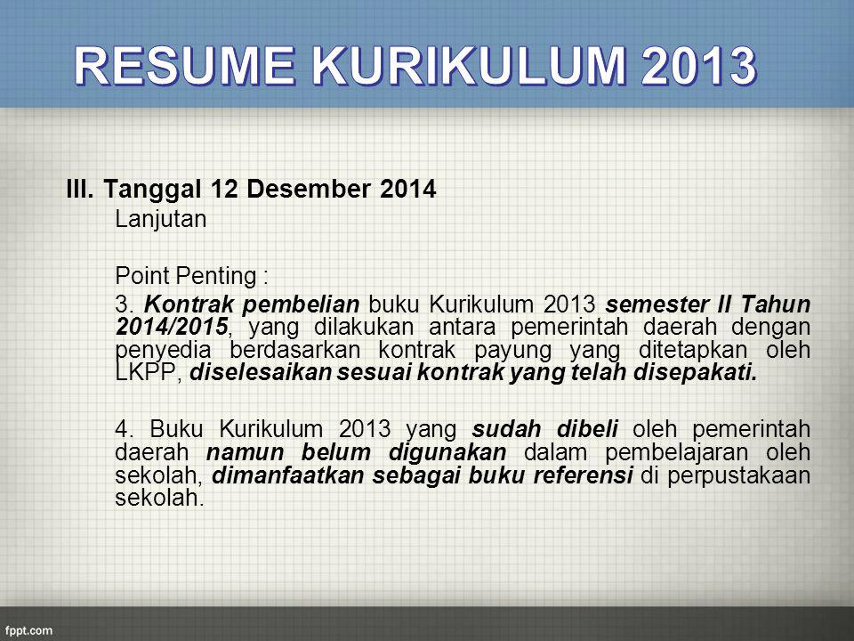 III. Tanggal 12 Desember 2014 Lanjutan Point Penting : 3. Kontrak pembelian buku Kurikulum 2013 semester II Tahun 2014/2015, yang dilakukan antara pem