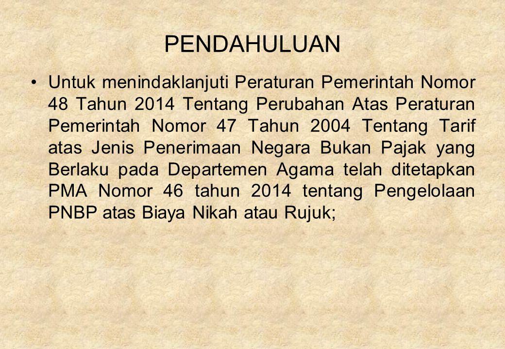 PENDAHULUAN Untuk menindaklanjuti Peraturan Pemerintah Nomor 48 Tahun 2014 Tentang Perubahan Atas Peraturan Pemerintah Nomor 47 Tahun 2004 Tentang Tar