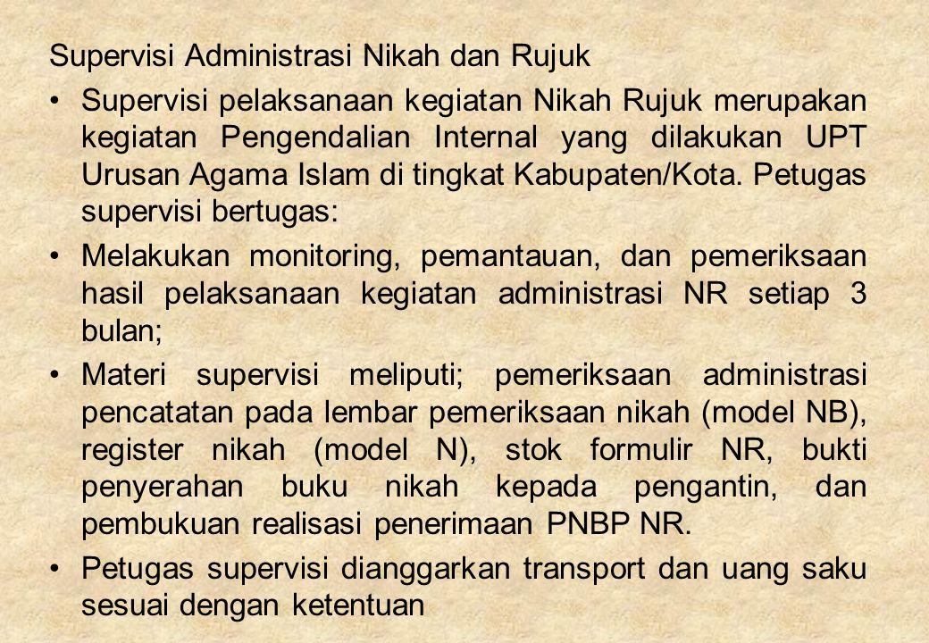 Supervisi Administrasi Nikah dan Rujuk Supervisi pelaksanaan kegiatan Nikah Rujuk merupakan kegiatan Pengendalian Internal yang dilakukan UPT Urusan A