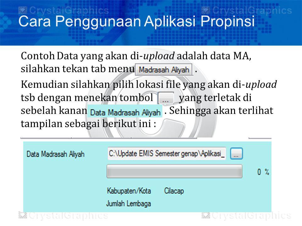Contoh Data yang akan di-upload adalah data MA, silahkan tekan tab menu. Kemudian silahkan pilih lokasi file yang akan di-upload tsb dengan menekan to