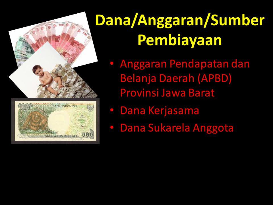 Dana/Anggaran/Sumber Pembiayaan Anggaran Pendapatan dan Belanja Daerah (APBD) Provinsi Jawa Barat Dana Kerjasama Dana Sukarela Anggota