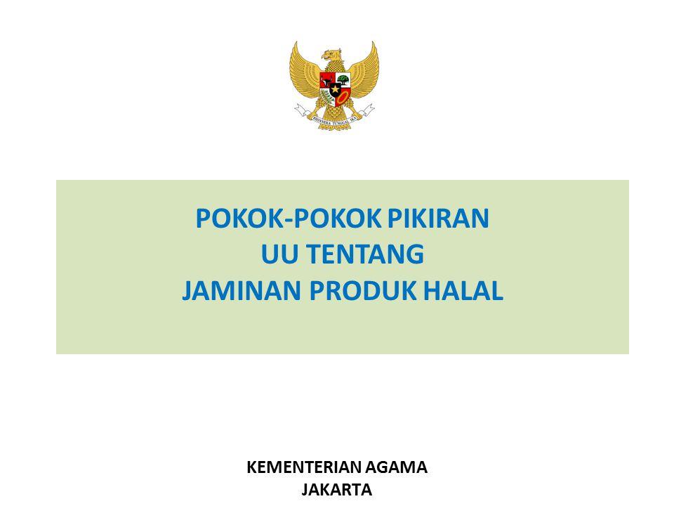 POKOK-POKOK PIKIRAN UU TENTANG JAMINAN PRODUK HALAL KEMENTERIAN AGAMA JAKARTA