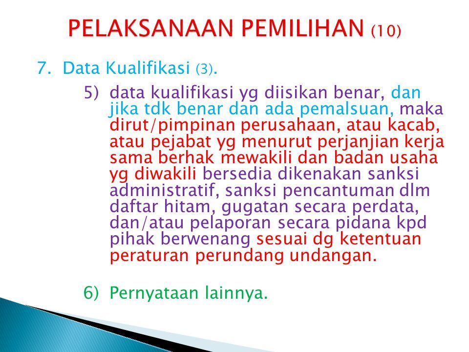 7.Data Kualifikasi (3). 5)data kualifikasi yg diisikan benar, dan jika tdk benar dan ada pemalsuan, maka dirut/pimpinan perusahaan, atau kacab, atau p