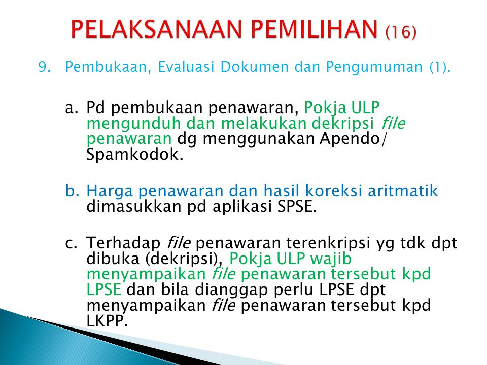 9.Pembukaan, Evaluasi Dokumen dan Pengumuman (1). a.Pd pembukaan penawaran, Pokja ULP mengunduh dan melakukan dekripsi file penawaran dg menggunakan A