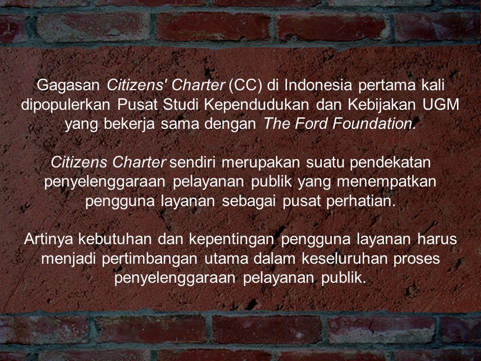 Beberapa Sendi-Sendi Pelayanan Yang Harus Dipertimbangkan Dalam Merumuskan Citizen's Charter 1. Kesederhanaan (mudah, lancar, cepat) 2. Kejelasan Dan