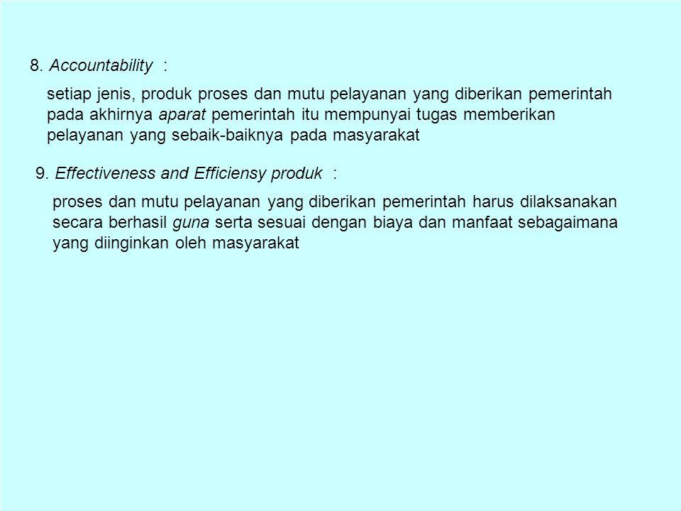 4. Technicality : Setiap jenis, produk, proses dan mutu pelayanan yang diberikan oleh pemerintah harus ditangani oleh petugas yang benar-benar memilik