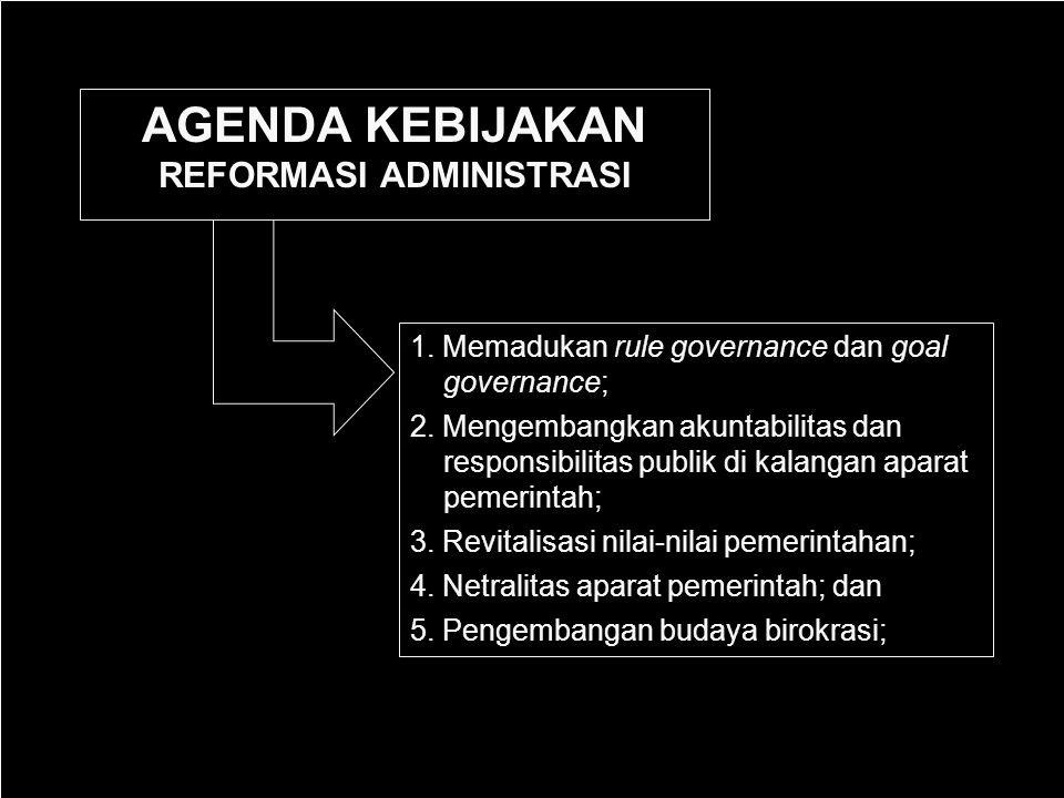 1.Memadukan rule governance dan goal governance; 2.