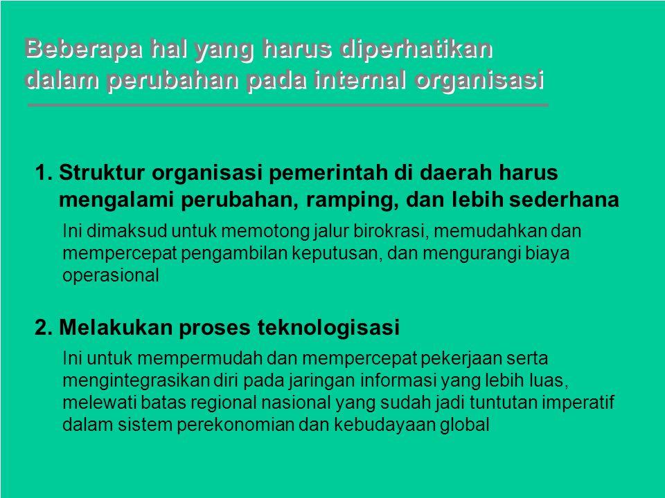 2 hal penting guna mendukung reformasi pelayanan publik yang menganut prinsip good governance 1. Perubahan pada internal organisasi 2. Keterlibatan, b