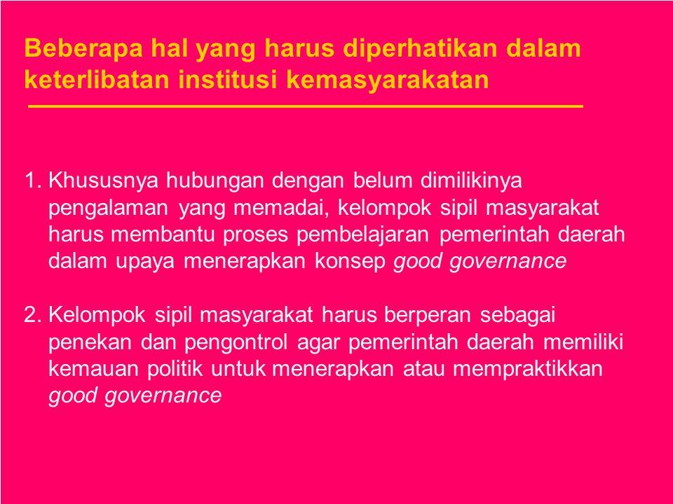 Beberapa hal yang harus diperhatikan dalam perubahan pada internal organisasi 1. Struktur organisasi pemerintah di daerah harus mengalami perubahan, r