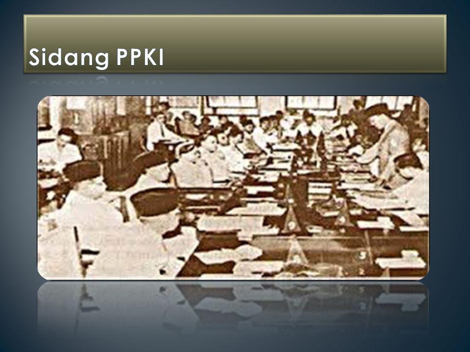 Menjelaskan tujuan pembentukan PPKI Menjelaskan keanggotaan PPKI Menjelaskan alasan perubahan sila I rumusan dasar negara Piagam Jakarta saat penetapan dasar negara oleh PPKI Membedakan rumusan dasar negara dalam Piagam Jakarta dengan Pembukaan UUD Negara Republik Indonesia Tahun 1945.