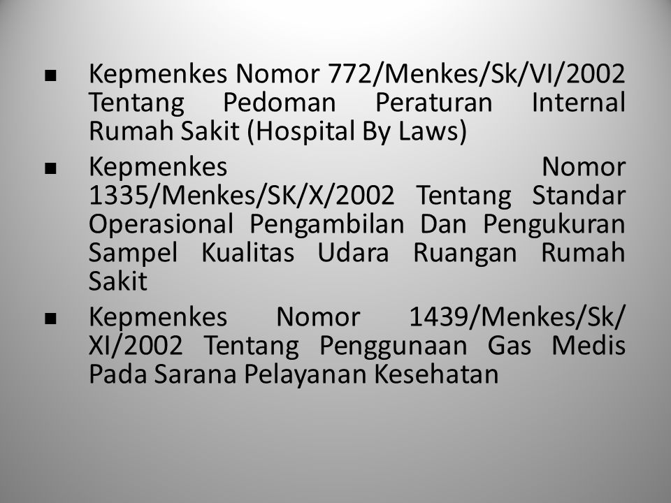 Kepmenkes Nomor 772/Menkes/Sk/VI/2002 Tentang Pedoman Peraturan Internal Rumah Sakit (Hospital By Laws) Kepmenkes Nomor 1335/Menkes/SK/X/2002 Tentang