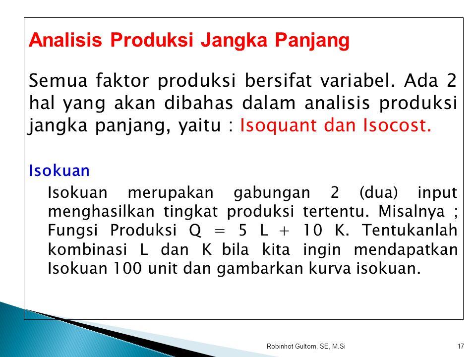  Tahap I menunjukkan tenaga kerja yang masih sedikit, apabila ditambah akan meningkatkan total produksi, produksi rata-rata dan produksi marginal. 